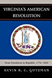 Virginia's American Revolution: From Dominion to