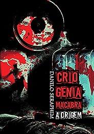 CRIOGENIA MACABRA- A ORIGEM