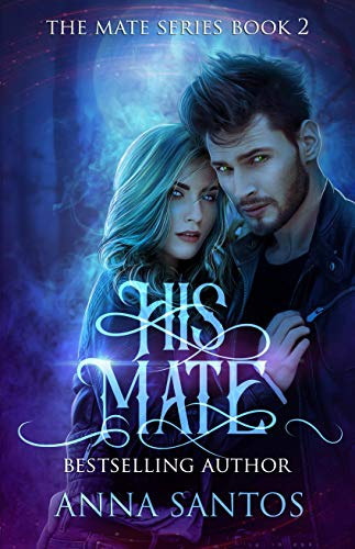(His Mate: Paranormal Werewolf Romance (The Mate Series Book 2))