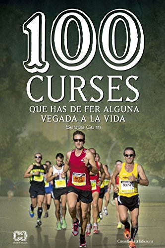 Descargar Libro 100 Curses Que Has De Fer Alguna Vegada A La Vida Sebas Guim Lastras