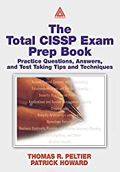 The Total CISSP Exam Prep Book: Practice Questions, Answers, and Test Taking Tips and Techniques