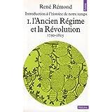 Introduction à l'histoire de notre temps, tome 1: L'Ancien Régime et la Révolution, 1750-1815