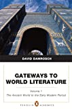 Gateways to World Literature the Ancient World Through the Early Modern Period (Penguin Academics Series) Volume 1 Plus NEW MyLiteratureLab, Damrosch, David, 0321829425