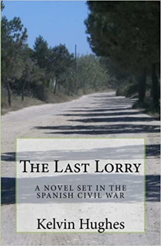 The Last Lorry: A Novel Set In The Spanish Civil War by Kelvin Hughes (2014-07-23)