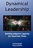 Dynamical Leadership, Kristine Quade and Royce Holladay, 1441402950