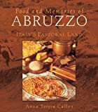 Front cover for the book Food and Memories of Abruzzo: Italy's Pastoral Land by Anna Teresa Callen