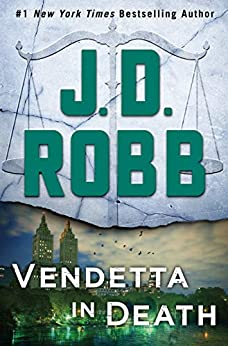 Vendetta in Death: An Eve Dallas Novel (In Death, Book 49) by [Robb, J. D.]