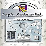Computer Maintenance Hacks: 15 Simple Practical Hacks to Optimize, Speed Up and Make Computer Faster | Life 'n' Hack