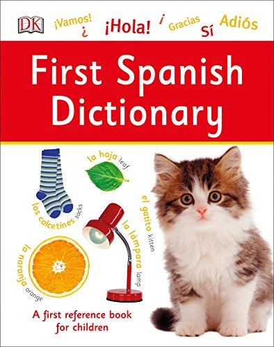 First Spanish Dictionary (DK First Reference) by DK Children
