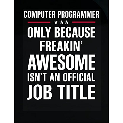 Gift For Freakin' Awesome Computer Programmer - Sticker