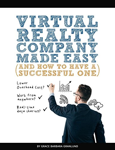 Virtual Realty Company Made Easy: And How To Have a Successful One (Virtual Realty Made Easy Book 1)