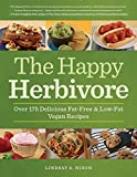 img - for The Happy Herbivore Cookbook: Over 175 Delicious Fat-Free and Low-Fat Vegan Recipes book / textbook / text book