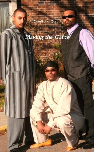 Book: Playing The Game by Dorothy W. Cosey