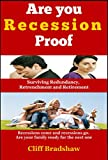 Are You Recession Proof: Surviving Redundancy,Retrenchment and Retirement