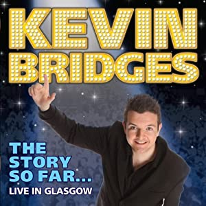 Kevin Bridges - The Story So Far…Live in Glasgow Performance