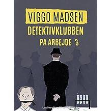 Detektivklubben på arbejde (Danish Edition)