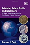 Aristotle, Adam Smith and Karl Marx, Spencer J. Pack, 1848447639