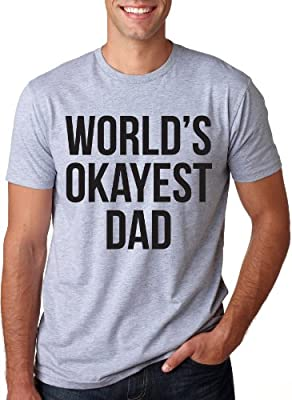 World's Okayest Dad T Shirt Cool Funny Father's Day Gift Tee