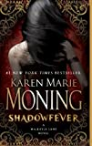 Shadowfever (Fever Series Book 5) by Moning, Karen Marie (2011) Mass Market Paperback