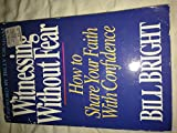 img - for Witnessing Without Fear, How to Share Your Faith with Confidence, Here's Life Publishers 11th 1992 Edition (Foreward By Billy Graham) book / textbook / text book