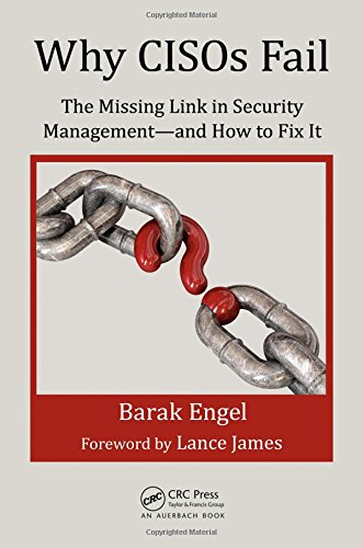 Why CISOs Fail: The Missing Link in Security Management--and How to Fix It (Internal Audit and IT Audit)