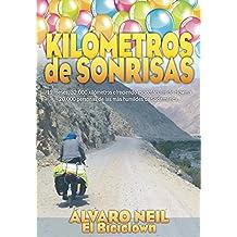 Kilómetros de Sonrisas: Viaje en bicicleta por Sudamérica. 19 meses, 32.000 kilómetros ofreciendo espéctaculos de clown a 20.000 personas de las más humildes (Spanish Edition)