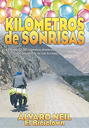 Kilómetros de Sonrisas: Viaje en bicicleta por Sudamérica. 19 ...