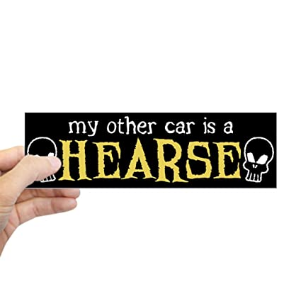 Amazon com: CafePress My Other Car is A Hearse Bumper