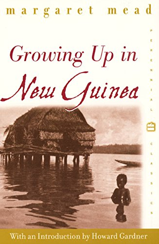 Growing Up in New Guinea: A Comparative Study of Primitive Education (Perennial Classics)