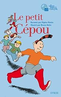 Le petit Cépou, Matéo, Pépito