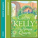 The Honey Queen Audiobook by Cathy Kelly Narrated by Amy Creighton