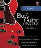 The Blues Guitar Handbook - A Complete Course in Techniques and Styles