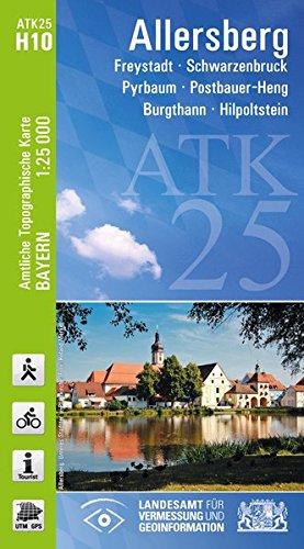 ATK25-H10 Allersberg (Amtliche Topographische Karte 1:25000): Freystadt, Schwarzenbruck, Pyrbaum, Postbauer-Heng, Burgthann, Hilpoltstein (ATK25 Amtliche Topographische Karte 1:25000 Bayern)
