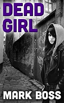 Dead Girl by [Boss, Mark]
