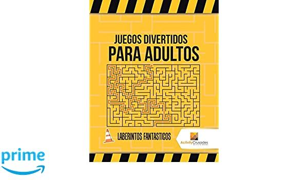 Amazon.com: Juegos Divertidos Para Adultos : Laberintos Fantasticos (Spanish Edition) (9780228218371): Activity Crusades: Books