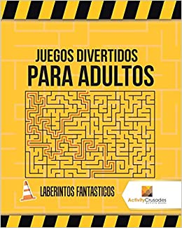 Juegos Divertidos Para Adultos : Laberintos Fantasticos (Spanish Edition) (Spanish) Paperback – October 15, 2017