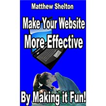 Make Your Website More Effective: By Making It Fun!