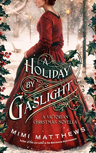 A Holiday By Gaslight: A Victorian Christmas Novella by [Matthews, Mimi]