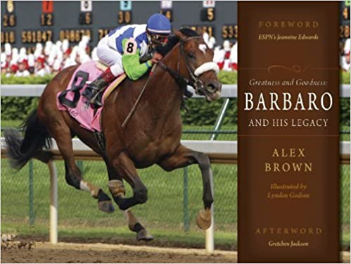 Greatness And Goodness Barbaro And His Legacy Alex Brown