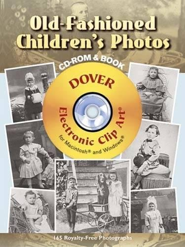 (Old-Fashioned Children's Photos CD-ROM and Book (Dover Electronic Clip Art))