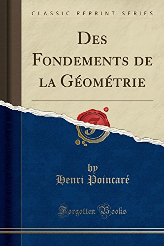 Des Fondements de la Géométrie (Classic Reprint) (French Edition)