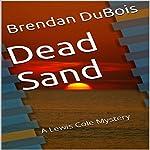 Dead Sand: A Lewis Cole Mystery | Brendan Dubois