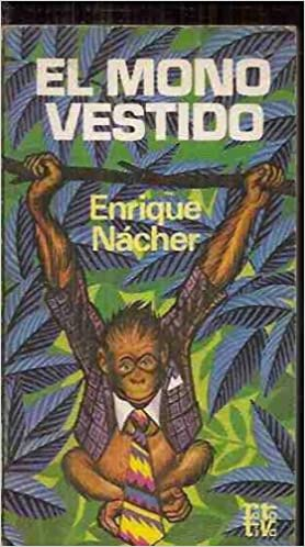 El mono vestido [Paperback] [Jan 01, 1975] Nácher, Enrique: Enrique Nácher: 9788401441356: Amazon.com: Books