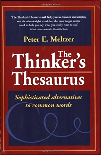 Amazon Com The Thinker S Thesaurus Sophisticated Alternatives To