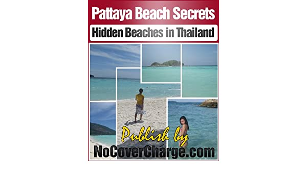 Pattaya Beach Secrets - Hidden Beaches in Thailand (Discover Thailand Miracles Book 3)