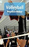 """Volleyball Practice Notes: Volleyball Notebook for Athletes and Coaches - Pocket size 5""""x8"""" 90 pages Journal (Athlete Log Book Series)"""