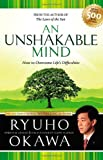 An Unshakable Mind: How to Cope with Life's Difficulties and Turn Them into Food for Your Soul