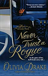 Never Trust A Rogue (Heiress In London) by Olivia Drake (2010-08-31)