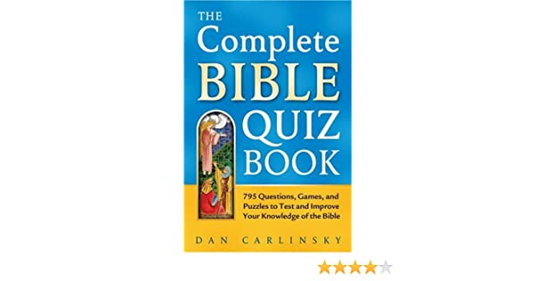 The complete bible quiz book 795 questions games and puzzles to the complete bible quiz book 795 questions games and puzzles to test and improve your knowledge dan carlinsky 9780517232781 amazon books fandeluxe Gallery