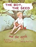 The Boy, the Seed, and the Apple
